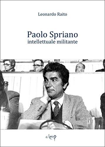 Paolo Spriano intellettuale militante