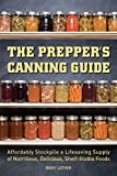 Best Canning Books - The Prepper's Canning Guide: Affordably Stockpile a Lifesaving Review