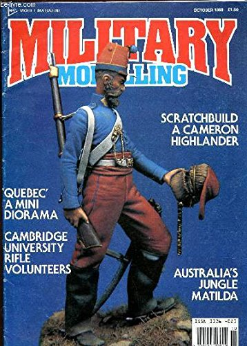 MILITARY MODELLING - OCTOBER 1989 - VOL 19 - N°10 / quebec a mnii diorama - Cambridge university rifle volunteers - Scratchbuild a Cameroun Highlander - australia's jungle matilda etc...