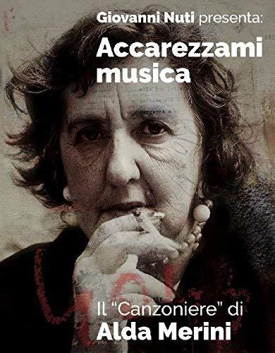 Accarezzami Musica Il Canzoniere DiAldaMerini (Box 6Cd+Dvd+Libro 96 Pagine)