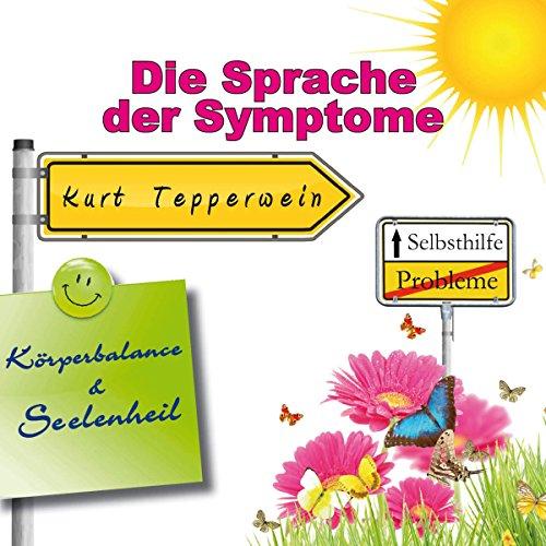 Die Sprache der Symptome (Körperbalance und Seelenheil) Titelbild