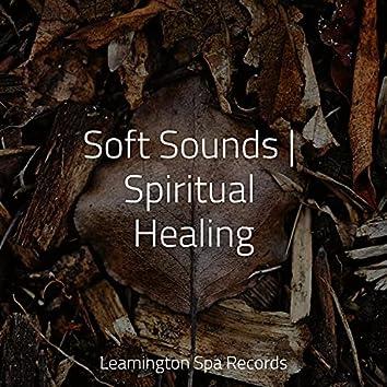 Soft Sounds | Spiritual Healing