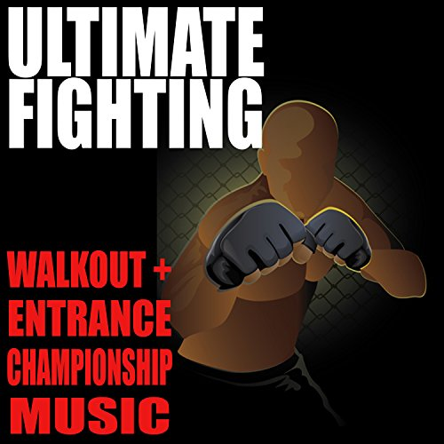 Ultimate Fighting Walkout & Entrance Championship Songs [Explicit]