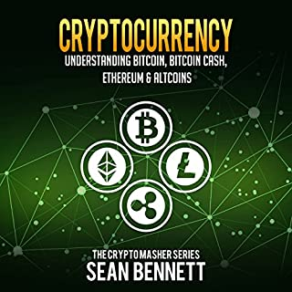 Cryptocurrency: Understanding Bitcoin, Bitcoin Cash, Ethereum & Altcoins audiobook cover art