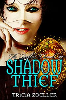 Shadow Thief (The Darkling Chronicles Book 3) by [Tricia Zoeller]