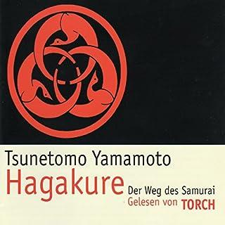 Hagakure     Der Weg des Samurai              Autor:                                                                                                                                 Tsunetomo Yamamoto                               Sprecher:                                                                                                                                 Torch                      Spieldauer: 2 Std. und 21 Min.     98 Bewertungen     Gesamt 4,5