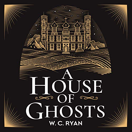 A House of Ghosts                   By:                                                                                                                                 W. C. Ryan                               Narrated by:                                                                                                                                 Jot Davies                      Length: 10 hrs and 27 mins     73 ratings     Overall 4.2