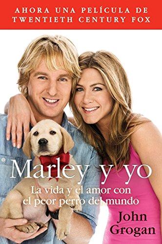 Marley y Yo: La Vida y el Amor Con el Peor Perro del Mundo