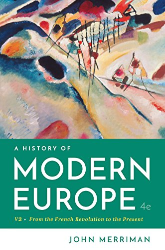 Compare Textbook Prices for A History of Modern Europe Fourth Edition Vol. 2 Fourth Edition ISBN 9780393667387 by Merriman Ph.D., John