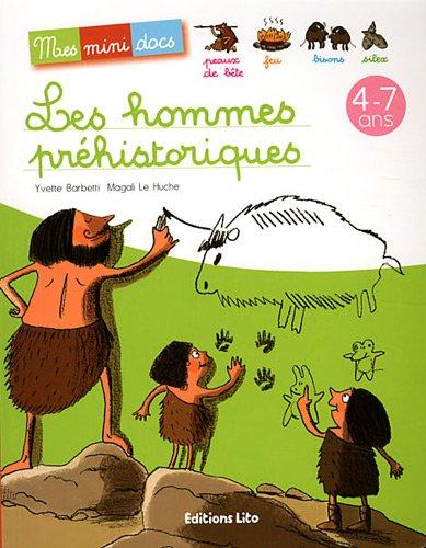 Mes mini-docs : les hommes préhistoriques - Dès 4 ans