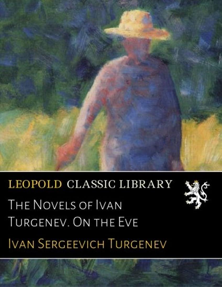 強制多数の泥沼The Novels of Ivan Turgenev. On the Eve