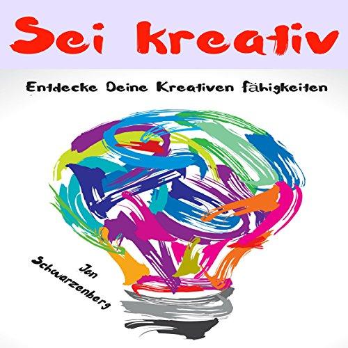 Sei Kreativ: Entdecke Deine Kreativen Fähigkeiten                   Autor:                                                                                                                                 Jon Schwarzenberg,                                                                                        Uwe Klein                               Sprecher:                                                                                                                                 Richard Heinrich                      Spieldauer: 1 Std. und 11 Min.     1 Bewertung     Gesamt 5,0