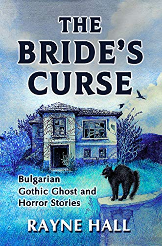 Book: The Bride's Curse - Bulgarian Gothic Ghost & Horror Stories by Rayne Hall