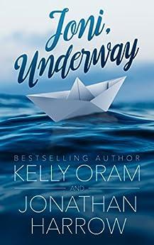 Joni, Underway by [Kelly Oram, Jonathan Harrow]
