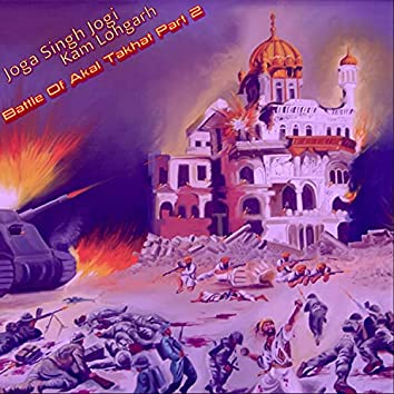 Battle Of Akal Takhat, Pt. 2 (feat. Joga Singh Jogi)