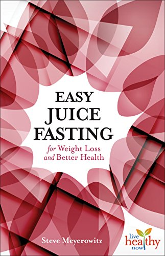 Easy Juice Fasting: for Weight Loss and Better Health
