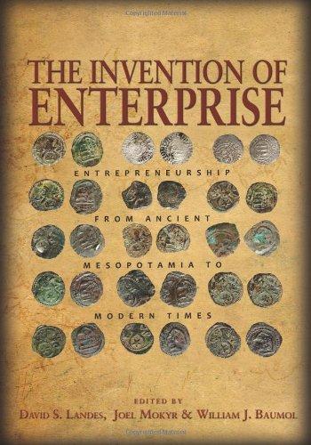 The Invention of Enterprise: Entrepreneurship from Ancient Mesopotamia to Modern Times (The Kauffman Foundation Series on Innovation and Entrepreneurship)