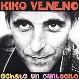 Songtexte von Kiko Veneno - Échate un cantecito