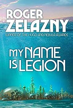 My Name is Legion by [Roger Zelazny]