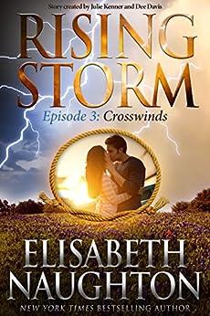 Crosswinds: Episode 3 (Rising Storm) by [Elisabeth Naughton, Julie Kenner, Dee Davis]