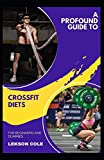 A Profound Guide To Crossfit Diets For Beginners And Dummies
