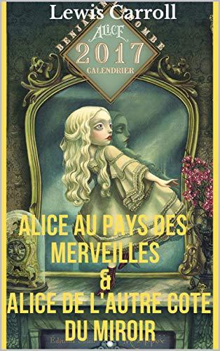 (2 en 1) Alice au Pays des Merveilles & Alice de L'autre Cote du Miroir - Illustré