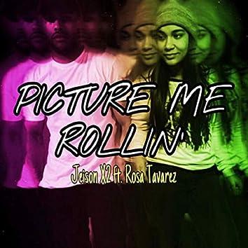 Picture Me Rollin' (feat. Rosa Tavarez)