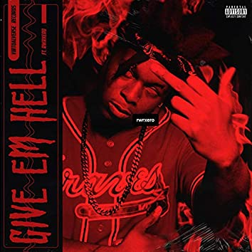 Give Em Hell (feat. Rwrxero)