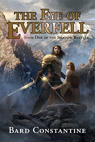 Book: The Eye of Everfell - Book One of the Shadow Battles by Bard Constantine