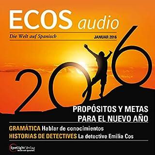 ECOS Audio - Propósitios y metas para el Nuevo Año. 1/2016     Spanisch lernen Audio - Vorsätze und Ziele fürs neue Jahr              Autor:                                                                                                                                 Covadonga Jimenez                               Sprecher:                                                                                                                                 div.                      Spieldauer: 1 Std.     2 Bewertungen     Gesamt 4,5