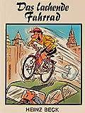 Das lachende Fahrrad: ... frech-satirische Ra(d)tschläge (Sport - heiter gesehen...)