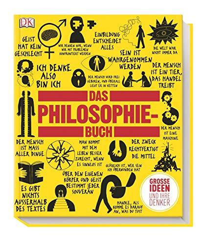 Das Philosophie-Buch: Große Ideen und ihre Denker: Großen Ideen und ihre Denker (Big Ideas)