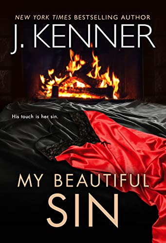 My Beautiful Sin (Fallen Saint Series Book 2) by [J. Kenner]