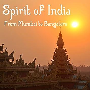 Spirit of India: From Mumbai to Bangalore