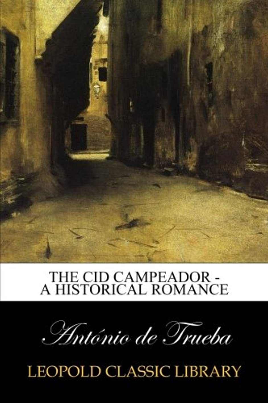グラフはちみつ洞察力The Cid Campeador - A Historical Romance