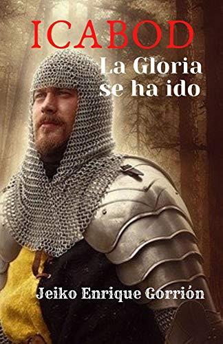 ICABOD: La Gloria se ha ido. (Spanish Edition)