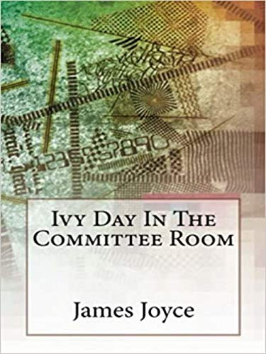 Ivy Day in the Committee Room (English Edition)