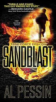 Sandblast: A Gripping New Military Thriller (A Task Force Epsilon Thriller Book 1) by [Al Pessin]