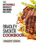 The Bradley Smoker Cookbook (Bradley Smoker Recipes ) (Volume 1) by Vincent Stark (2015-11-12)