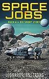 Space Jobs - Buch 4 » Die Short Storys: Space Opera und Weltraumabenteuer