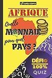 Quiz - Afrique : Quelle monnaie pour quel pays ?: 58 questions sur les monnaies des pays d'Afrique | Quiz 'Défi 100%' : apprendre en s'amusant | Connaissance des Monnaies du Monde