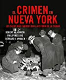 El crimen en Nueva York: Los casos más famosos de la historia de la ciudad (NOVELA POLICÍACA)