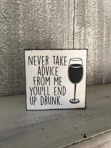SIGNS Nunca tome consejo de mí usted terminará borracho | decoración de vino divertida | copa de vino | arte de vino | regalos para ella