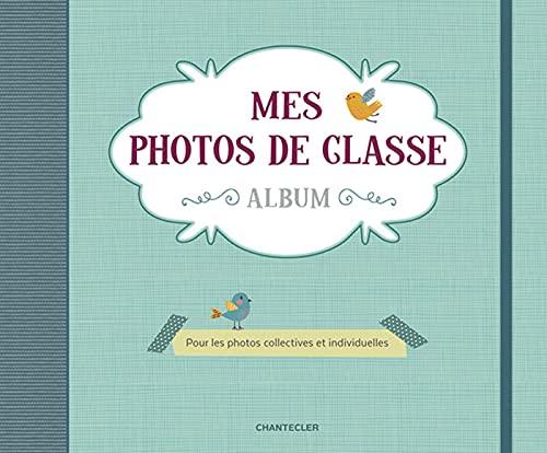 Mes photos de classe album: Pour les photos collectives et individuelles