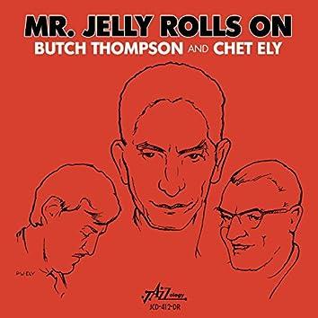Mr. Jelly Rolls On
