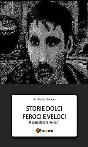 Storie dolci feroci e veloci (Italian Edition)