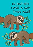 I'd rather have a nap than kids!: Childfree gifts, childfree lined A4 jotter pad, ruled A4 notebook with 200 pp., childfree by choice, DINK gifts, ... and loving it. (Childfree notebooks)