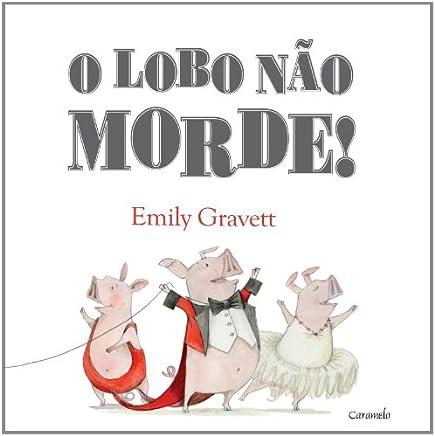 O Lobo Não Morde! (Em Portuguese do Brasil)