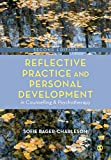 Reflective Practice and Personal Development in Counselling and Psychotherapy (Counselling and Psychotherapy Practice Series)