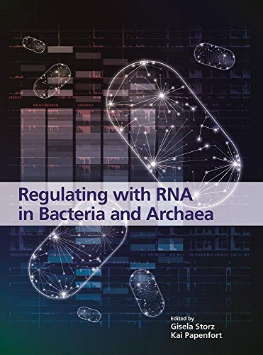 Regulating with RNA in Bacteria and Archaea (ASM Books)
